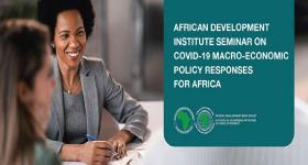 African Development Institute to rally African policy planning for macroeconomic resilience against COVID-19 pandemic